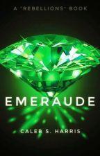 The Rebellions: Emeraude by CalebHarris420