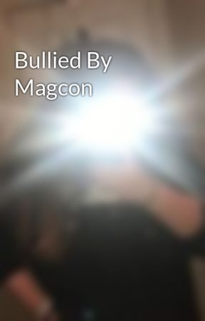 Bullied By Magcon by ginger_grl03