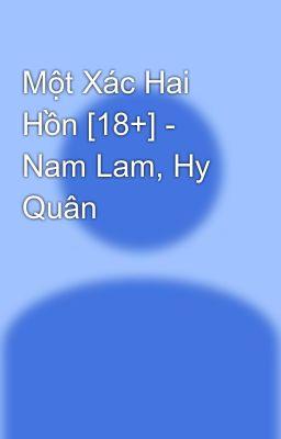 Một Xác Hai Hồn [18+] - Nam Lam, Hy Quân