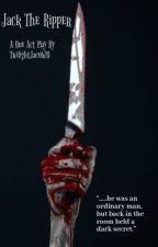 Jack The Ripper (One Act Play)  by TwilightJacob20