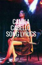 Camila Cabello Song Lyrics by lmnovabc