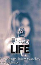 DARK LIFE by cathelilolss