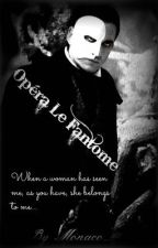 Opéra Le Fantôme            {POTO Fanfiction} by AnotherOtherWorld