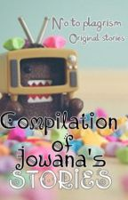Compilation of my stories :) by Jowananana