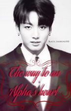 The way to an alpha's heart {Jungkook Fanfic}  by Black_diamond501