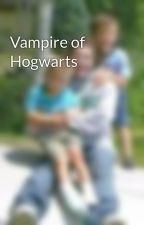 Vampire of Hogwarts by ShaunessyCook