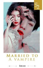 [S2] Married to a vampire by KRblog