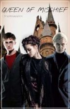 Queen Of Mischief || Harry Potter \\ Draco Malfoy || by HotheadPotterhead
