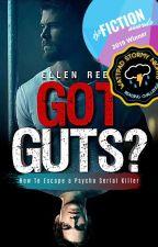 ✔ GOT GUTS? | How To Escape A Psycho Serial Killer by Ellen_Reese