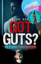 ✔️ GOT GUTS? | How To Escape A Psycho Serial Killer by Ellen_Reese