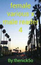 female various x male reader book 4 by thenick5o