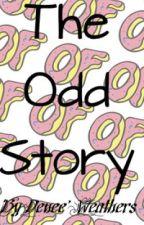 The Odd Story by Mlgbunny