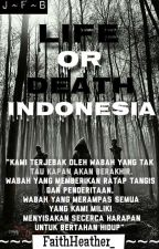 Life Or Death [Indonesia] | [COMPLETED] by FaithHeather_