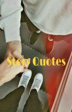 Story Quotes by raydts