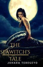 The Seawitch's Tale by joharateregeyo