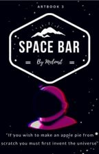 Space Bar || artbook 3 || by Melonst