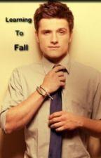 Learning to Fall (A Josh Hutcherson Fanfiction) by nanalove9516