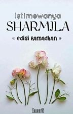 Istimewanya Sharmila ( ✔ ) by CallMeAmarfi