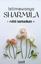 Istimewanya Sharmila ( ✔ ) by CallMeAmarfi