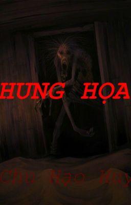 Đọc truyện Hung Họa (FULL) - Chu Hạo Huy