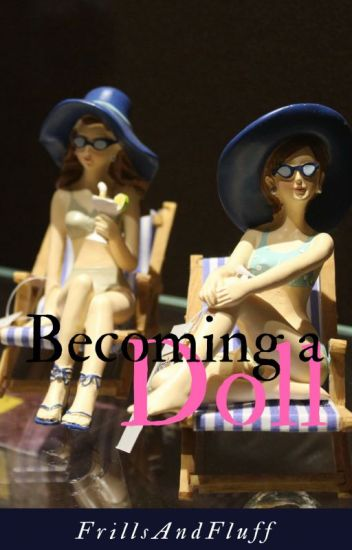 Becoming a Doll