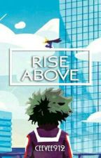 Rise Above - [BNHA x Reader] by ceevee912