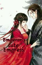 Emperor's cute Empress [Completed ] by Hanabi7050