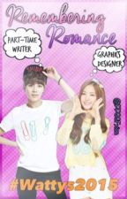 Remembering Romance (TaEun Fanfic) [#Wattys2015] by PPGGFXion