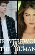 THE WEREWOLF AND THE HUMAN by xx_AlexisSummers_xx