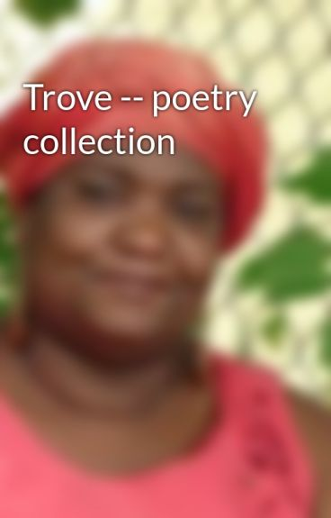 Trove -- poetry collection by CaroleMcDonnell