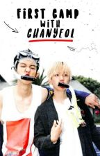 first camp with chanyeol #chanbaek by chanabaeksi