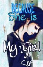 Because She is My Girl by Icha_Anum