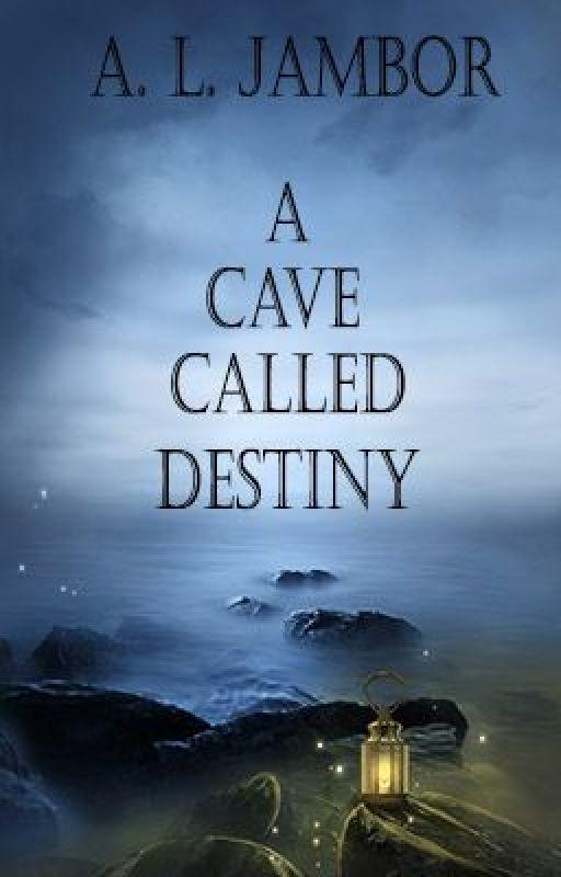 A Cave Called Destiny by ALJambor