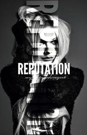 Reputation [ ORIGINAL ] by myfirstnameisagent