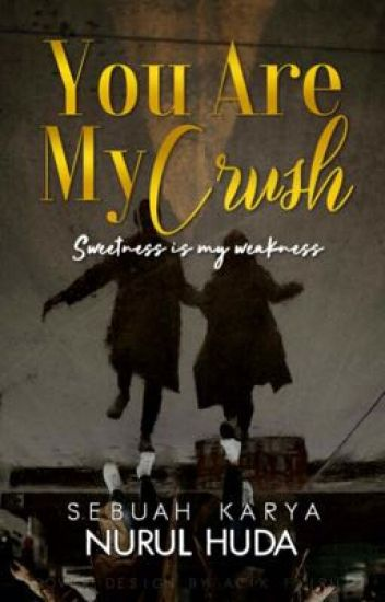 You Are My Crush