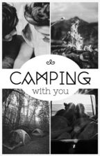 Camping with you | lwt + hes (oneshot) by ohnotommo
