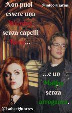 Non puoi essere una Weasley senza capelli rossi e un Malfoy senza arroganza. by intoorusarms