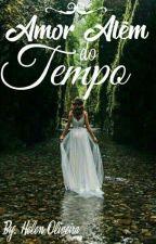 Amor Além do Tempo  by HelenKath