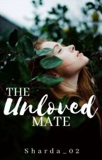 The Unloved Mate ✔️- Sample Only. by shardapathak