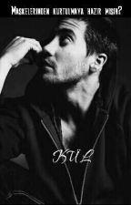 KÜL (Gay) by Yazar_Okur01