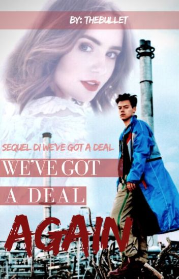 We've got a Deal, AGAIN // H.S.