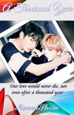 A Thousand Year [Jikook / Kookmin] by naeulshim