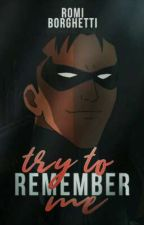 /Try To Remember Me/ JASON TODD [TERMINADA] by RomiBorghetti