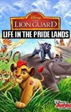 The Lion Guard: Life in the Pride Lands by MarioSonicFan1562