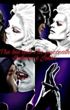 ~The bat and The psycopath~ batman x joker (completa) by villainMelly