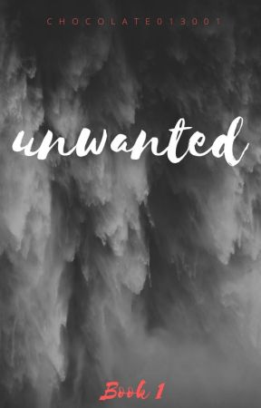 Unwanted by Chocolate013001