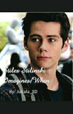 Stiles Stilinski Imagines/When by MyOnlyStorys