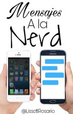 Mensajes a la nerd by LissettRosario