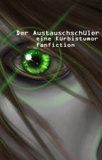 Der Austauschschüler /eine Kürbistumor fanfiction by mulasstory