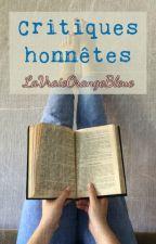 Critiques honnêtes by LaVraieOrangeBleue